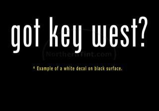 Got Key West Vinyl Wall Art Truck Car Decal Sticker